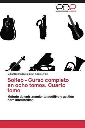 Solfeo - Curso Completo En Ocho Tomos. Cuarto Tomo (Paperback)
