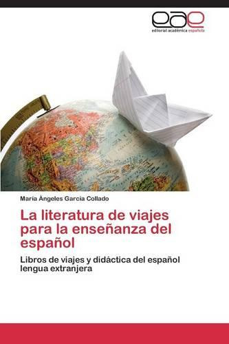 La literatura de viajes para la ensenanza del espanol (Paperback)