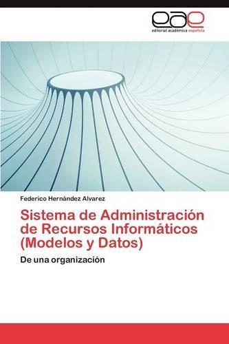 Sistema de Administracion de Recursos Informaticos (Modelos y Datos) (Paperback)