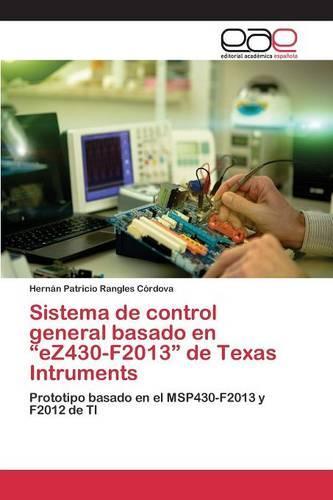 Sistema de Control General Basado En Ez430-F2013 de Texas Intruments (Paperback)