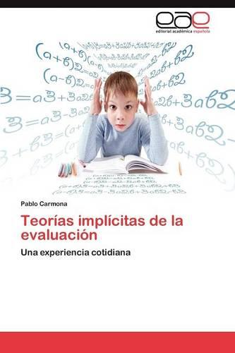 Teorias implicitas de la evaluacion (Paperback)
