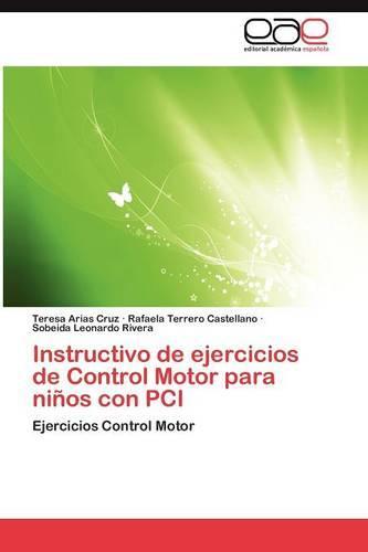 Instructivo de Ejercicios de Control Motor Para Ninos Con PCI (Paperback)