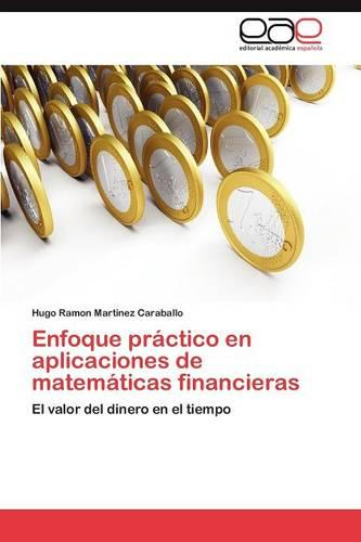 Enfoque Practico En Aplicaciones de Matematicas Financieras (Paperback)