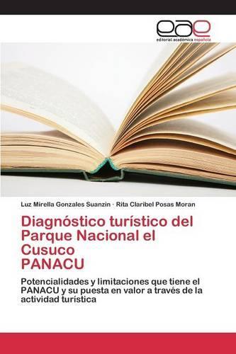 Diagnostico turistico del Parque Nacional el Cusuco PANACU (Paperback)