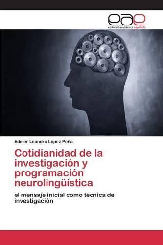 Cotidianidad de La Investigacion y Programacion Neurolinguistica (Paperback)