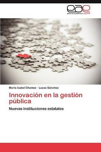 Innovacion En La Gestion Publica (Paperback)