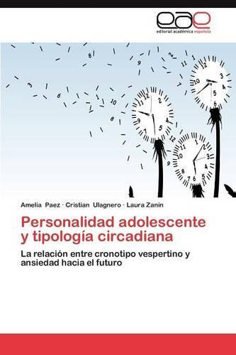 Personalidad Adolescente y Tipologia Circadiana (Paperback)
