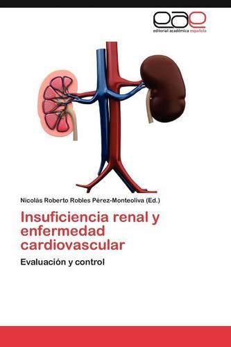 Insuficiencia Renal y Enfermedad Cardiovascular (Paperback)