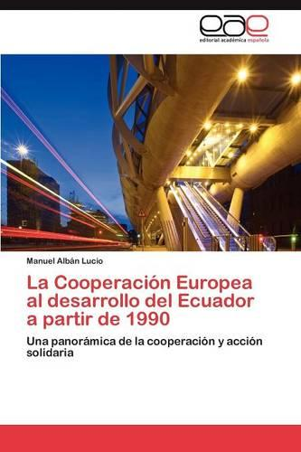 La Cooperacion Europea Al Desarrollo del Ecuador a Partir de 1990 (Paperback)