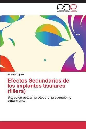 Efectos Secundarios de Los Implantes Tisulares (Fillers) (Paperback)