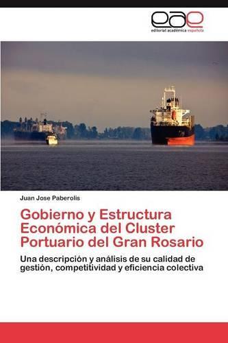 Gobierno y Estructura Economica del Cluster Portuario del Gran Rosario (Paperback)