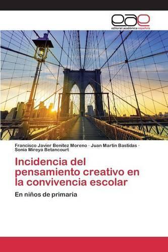Incidencia del Pensamiento Creativo En La Convivencia Escolar (Paperback)