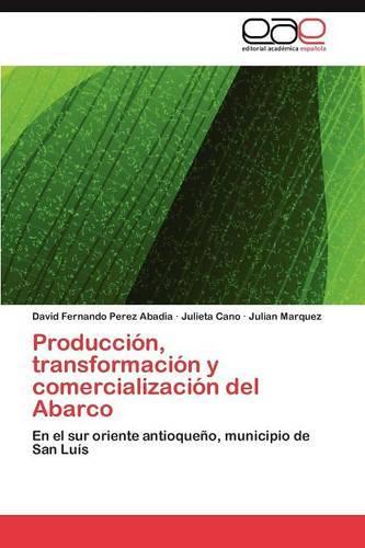 Produccion, Transformacion y Comercializacion del Abarco (Paperback)