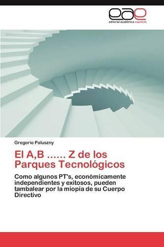 El A, B ...... Z de Los Parques Tecnologicos (Paperback)