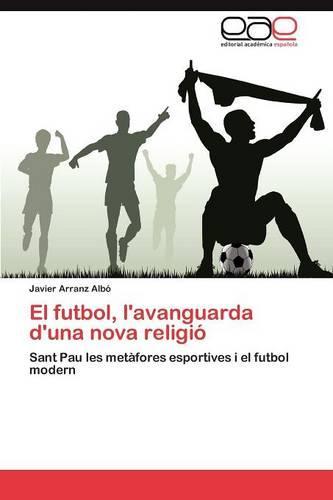 El Futbol, L'Avanguarda D'Una Nova Religio (Paperback)