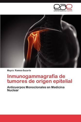 Inmunogammagrafia de Tumores de Origen Epitelial (Paperback)