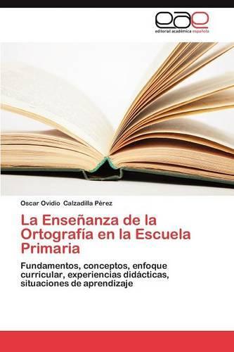 La Ensenanza de la Ortografia En La Escuela Primaria (Paperback)
