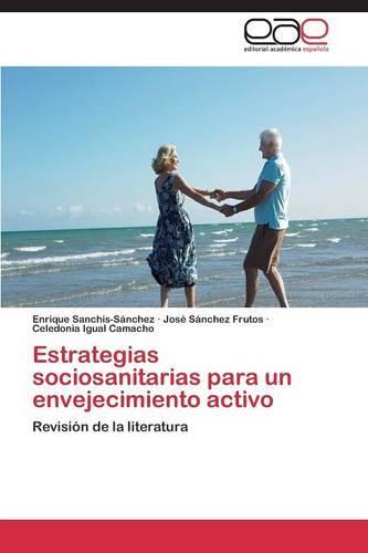 Estrategias Sociosanitarias Para Un Envejecimiento Activo (Paperback)