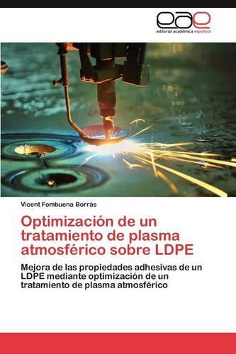 Optimizacion de Un Tratamiento de Plasma Atmosferico Sobre Ldpe (Paperback)