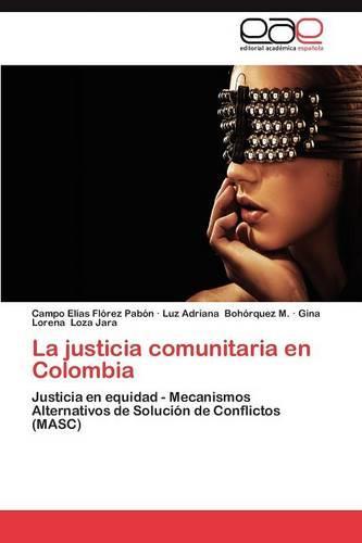 La Justicia Comunitaria En Colombia (Paperback)