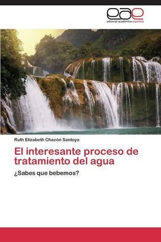 El Interesante Proceso de Tratamiento del Agua (Paperback)