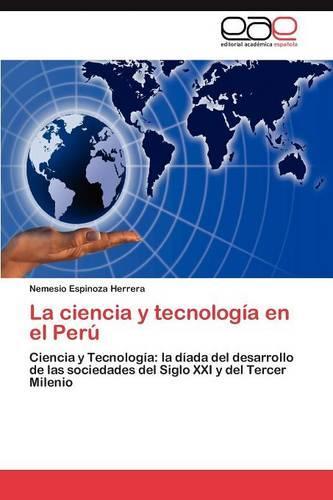 La Ciencia y Tecnologia En El Peru (Paperback)
