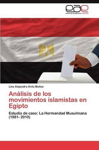 Analisis de Los Movimientos Islamistas En Egipto (Paperback)