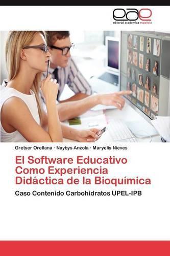 El Software Educativo Como Experiencia Didactica de La Bioquimica (Paperback)