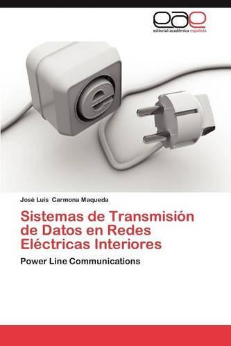 Sistemas de Transmision de Datos En Redes Electricas Interiores (Paperback)