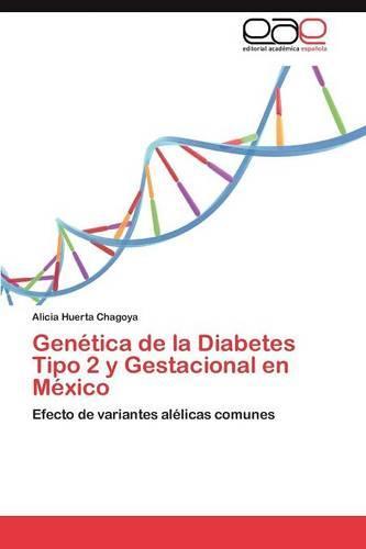 Genetica de La Diabetes Tipo 2 y Gestacional En Mexico (Paperback)