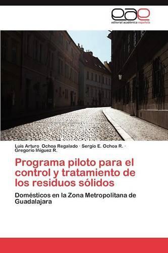 Programa Piloto Para El Control y Tratamiento de Los Residuos Solidos (Paperback)