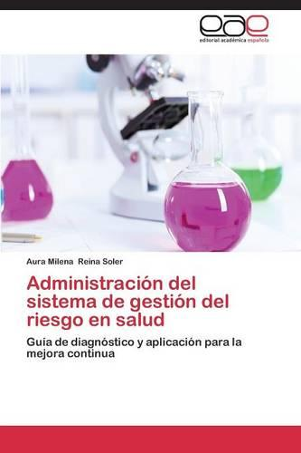 Administracion del Sistema de Gestion del Riesgo En Salud (Paperback)