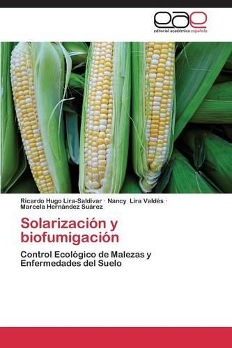 Solarizacion y Biofumigacion (Paperback)
