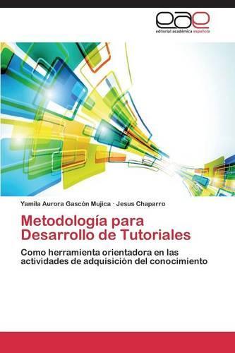 Metodologia Para Desarrollo de Tutoriales (Paperback)