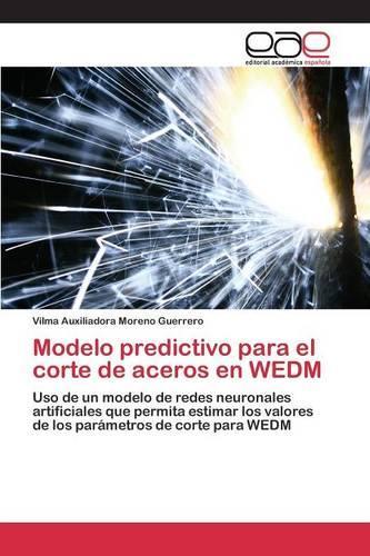 Modelo Predictivo Para El Corte de Aceros En Wedm (Paperback)