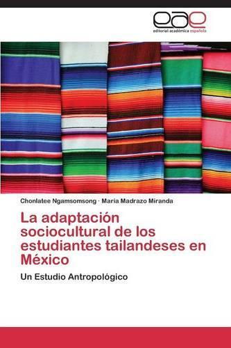 La Adaptacion Sociocultural de Los Estudiantes Tailandeses En Mexico (Paperback)