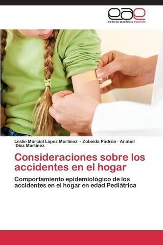Consideraciones Sobre Los Accidentes En El Hogar (Paperback)
