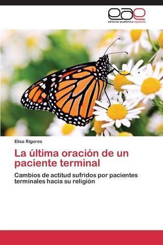 La Ultima Oracion de Un Paciente Terminal (Paperback)