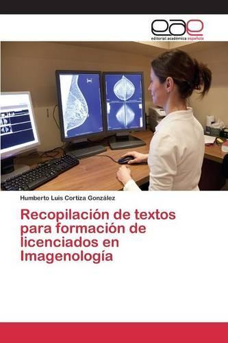 Recopilacion de Textos Para Formacion de Licenciados En Imagenologia (Paperback)