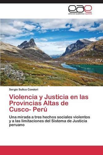 Violencia y Justicia En Las Provincias Altas de Cusco- Peru (Paperback)