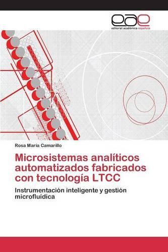 Microsistemas Analiticos Automatizados Fabricados Con Tecnologia Ltcc (Paperback)