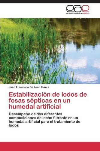Estabilizacion de Lodos de Fosas Septicas En Un Humedal Artificial (Paperback)