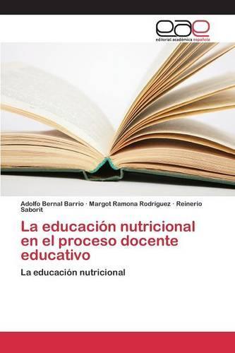 La Educacion Nutricional En El Proceso Docente Educativo (Paperback)