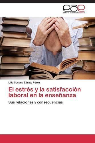 El Estres y La Satisfaccion Laboral En La Ensenanza (Paperback)