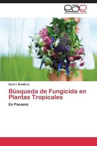 Busqueda de Fungicida En Plantas Tropicales (Paperback)