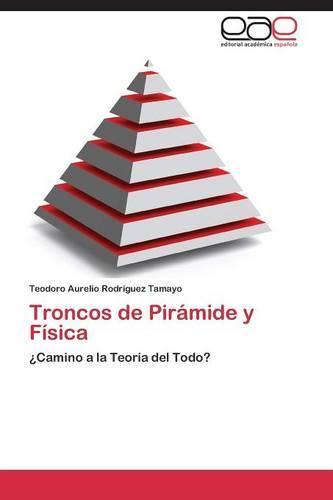 Troncos de Piramide y Fisica (Paperback)