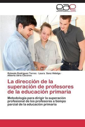 La Direccion de La Superacion de Profesores de La Educacion Primaria (Paperback)