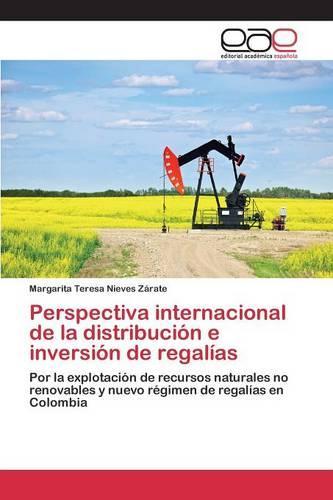 Perspectiva Internacional de la Distribucion E Inversion de Regalias (Paperback)