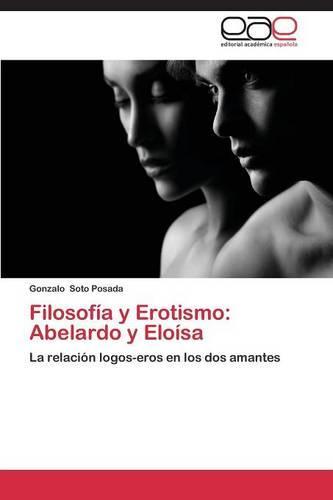 Filosofia y Erotismo: Abelardo y Eloisa (Paperback)