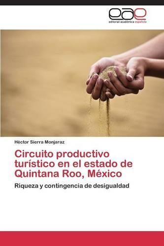 Circuito Productivo Turistico En El Estado de Quintana Roo, Mexico (Paperback)